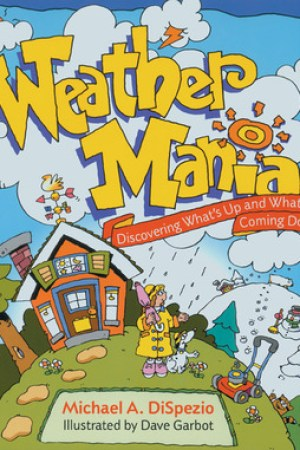 Reading books Weather Mania: Discovering What's Up and What's Coming Down