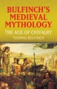 Download The Age of Chivalry (Bulfinch's Medieval Mythology) pdf / epub books