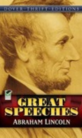 Great Speeches / Abraham Lincoln: with Historical Notes by John Grafton
