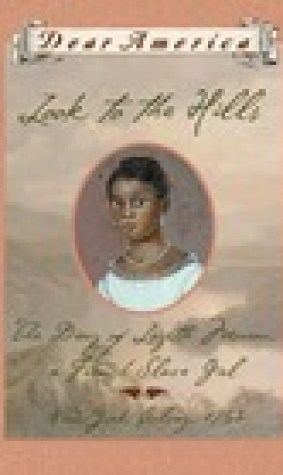 Look to the Hills: The Diary of Lozette Moreau, a French Slave Girl