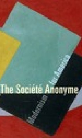 The Socit Anonyme: Modernism for America