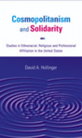 Cosmopolitanism and Solidarity: Studies in Ethnoracial, Religious, and Professional Affiliation in the United States