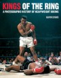 Kings of the Ring: The History of Heavyweight Boxing