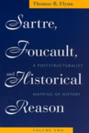 read online Sartre, Foucault, and Historical Reason, Volume 2: A Poststructuralist Mapping of History