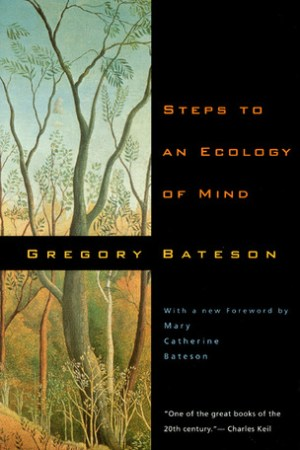 Reading books Steps to an Ecology of Mind: Collected Essays in Anthropology, Psychiatry, Evolution, and Epistemology