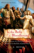 Download In the Belly of the Bloodhound: Being an Account of a Particularly Peculiar Adventure in the Life of Jacky Faber (Bloody Jack, #4) pdf / epub books