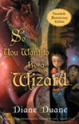 Download So You Want to Be a Wizard (Young Wizards, #1) books