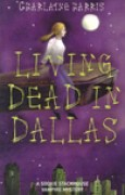 Download Living Dead in Dallas (Sookie Stackhouse, #2) books