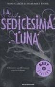 Download La sedicesima luna (Caster Chronicles, #1) books