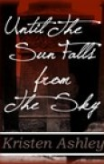 Download Until the Sun Falls from the Sky (The Three, #1) books