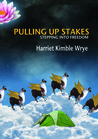 Download Pulling Up Stakes: Stepping into Freedom