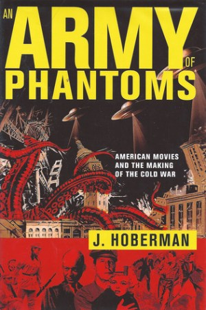 Reading books An Army of Phantoms: American Movies and the Making of the Cold War