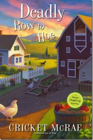 Reading books Deadly Row to Hoe (Home Crafting Mystery #6)