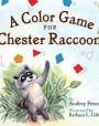 A Color Game for Chester Raccoon  (Chester the Raccoon (Kissing Hand))