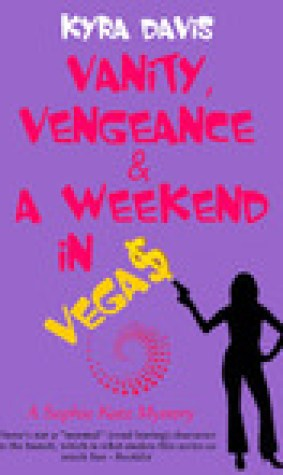 Vanity, Vengeance And A Weekend In Vegas (A Sophie Katz Murder Mystery, #6)