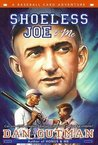 Shoeless Joe & Me (A Baseball Card Adventure, #4)