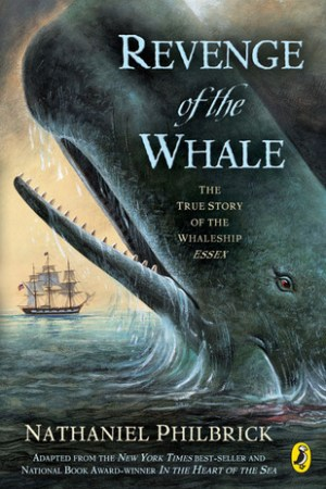 Reading books Revenge Of The Whale: The True Story Of The Whaleship Essex, Adapted For Young People From In The Heart Of The Sea
