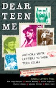Download Dear Teen Me: Authors Write Letters to Their Teen Selves books