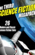 Download The Third Science Fiction Megapack: 26 Modern and Classic Science Fiction Tales books