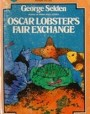 Oscar Lobster's Fair Exchange