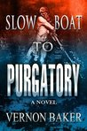 Download Slow Boat to Purgatory (Volume One)