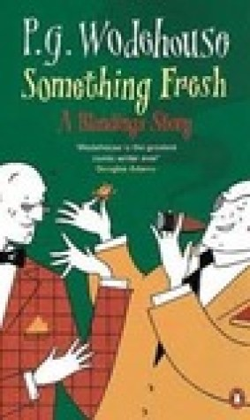 Something Fresh (Blandings Castle, #1)