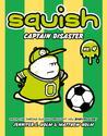 Captain Disaster (Squish, #4)