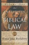 The Institutes of Biblical Law, Volume 1 of 3