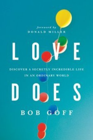 Reading books Love Does: Discover a Secretly Incredible Life in an Ordinary World
