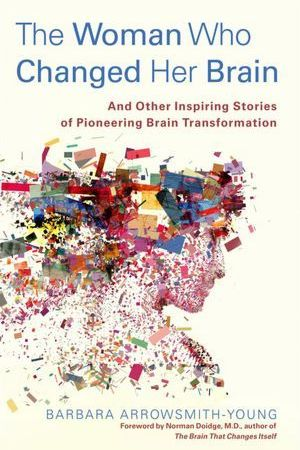Reading books The Woman Who Changed Her Brain: And Other Inspiring Stories of Pioneering Brain Transformation