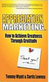 Download Appreciation Marketing - How to Achieve Greatness Through Gratitude