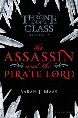 Reading books The Assassin and the Pirate Lord (Throne of Glass, #0.1)