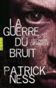 Download La guerre du bruit (Le chaos en marche, #3) books