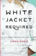 Download White Jacket Required: A Culinary Coming-of-Age Story pdf / epub books