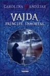 Vajda: Príncipe Inmortal