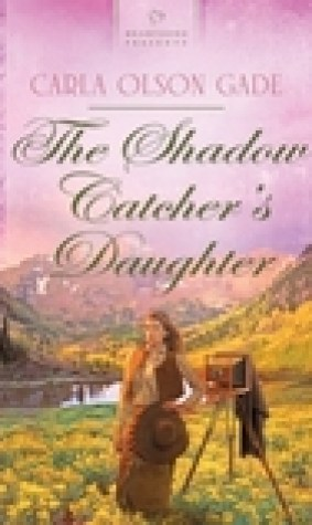 The Shadow Catcher's Daughter (Love in Four Corners #1)