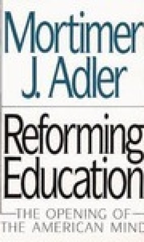 Reforming Education: The Opening of the American Mind