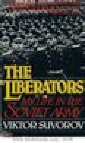 The Liberators: My Life in the Soviet Army