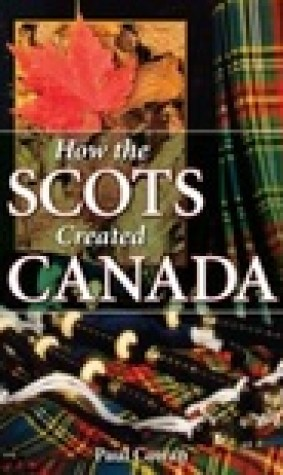 How the Scots Created Canada