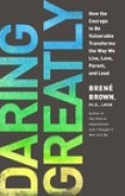 Download Daring Greatly: How the Courage to Be Vulnerable Transforms the Way We Live, Love, Parent, and Lead books