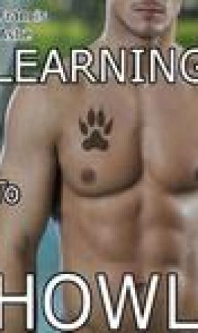Learning To Howl (The Wolf Trilogy, #1)