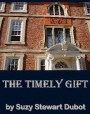 The Timely Gift