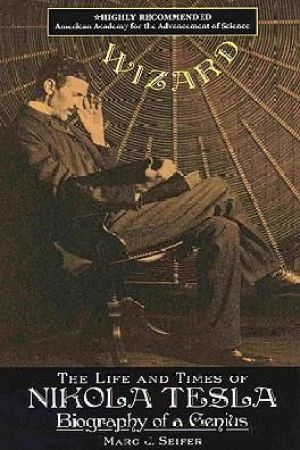 Wizard: The Life and Times of Nikola Tesla: Biography of a Genius pdf books