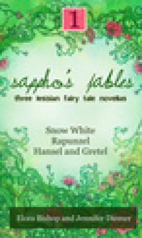 Sappho's Fables, Volume 1: Three Lesbian Fairy Tale Novellas