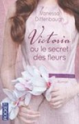 Download Victoria ou le secret des fleurs books