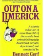 Bennett Cerf's Out on a Limerick: A Collection of over 300 of the World's Best Printable Limericks