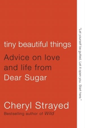Reading books Tiny Beautiful Things: Advice on Love and Life from Dear Sugar