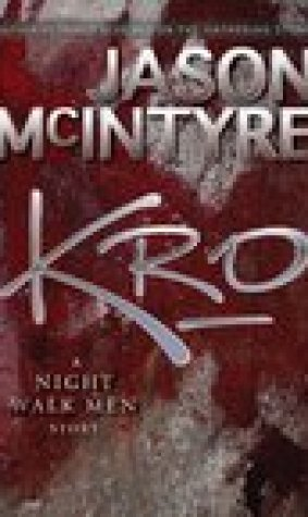 Kro (The Night Walk Men, #3)