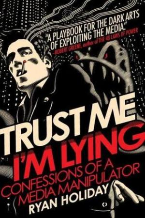 Reading books Trust Me, I'm Lying: Confessions of a Media Manipulator