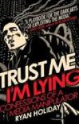 Download Trust Me, I'm Lying: Confessions of a Media Manipulator pdf / epub books